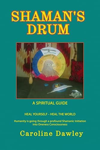 Shaman s Drum (Paperback): Caroline Dawley