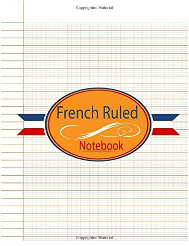 9781985707436: French Ruled Notebook: French Ruled Paper | Seyes Grid | Graph Paper | French Ruling For Handwriting, Calligraphers, Kids, Student, Teacher. 8.5 x 11 ... Paper Grid System School Graphing) (Volume 4)
