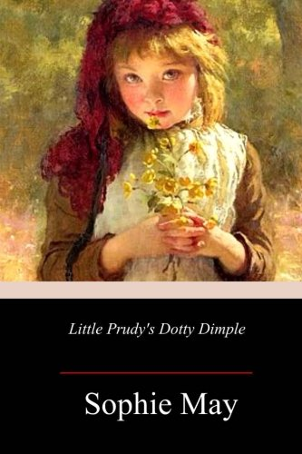 Little Prudy's Dotty Dimple: May, Sophie