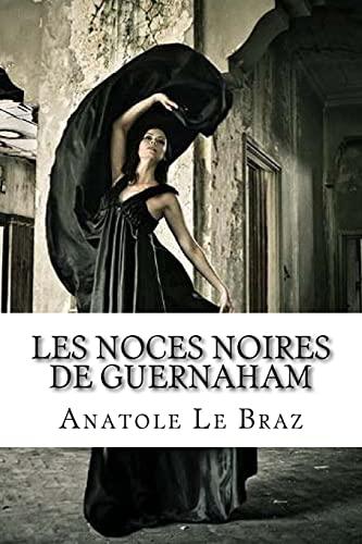 Les noces noires de Guernaham (Paperback): Anatole Le Braz