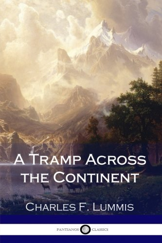 9781985755352: A Tramp Across the Continent