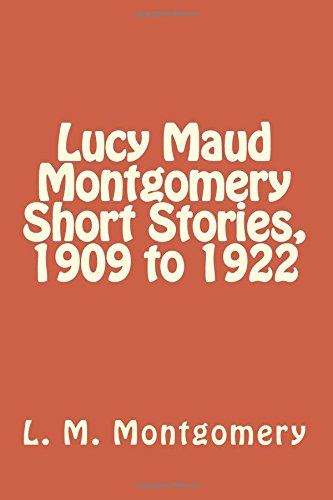 9781985757158: Lucy Maud Montgomery Short Stories, 1909 to 1922