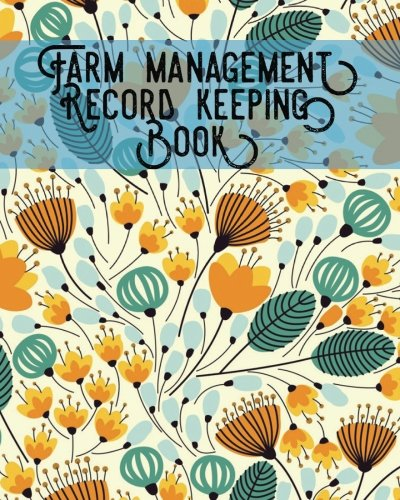 Farm Management Record Keeping Book: Bookkeeping Ledger: Signature Planner Journals