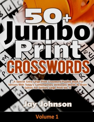 9781985764200: 50+ Jumbo Print Crosswords: A Special Extra-Large Print Crossword Puzzles Book for Seniors with Today's Contemporary Dictionary Words As Brain Games ... Brain Games Extra Large Crossword Series)