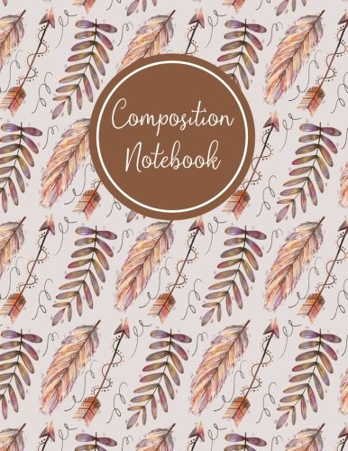 Composition Notebook: Hand Drawn Feathers and Arrows: Journal, Petrea