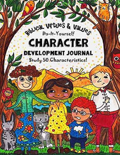 Biblical Virtues & Values - Do-It-Yourself - Character Development Journal: Study 50 ...