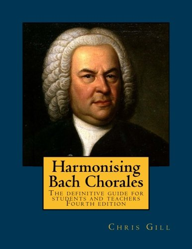 9781985791312: Harmonising Bach Chorales: the definitive guide for students and teachers
