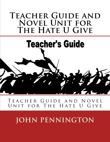 Teacher Guide and Novel Unit for The Hate U Give: Teacher Guide and Novel Unit for The Hate U Give 9781985855298 The lessons on demand series is designed to provide ready to use resources for novel study. In this book you will find key vocabulary, s