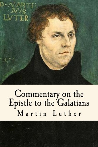 9781985865532: Commentary on the Epistle to the Galatians