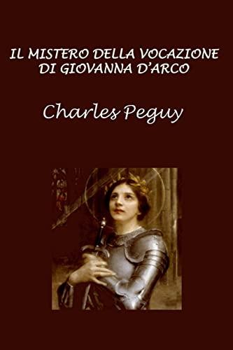 Il Mistero Della Vocazione Di Giovanna d'Arco: Charles Peguy