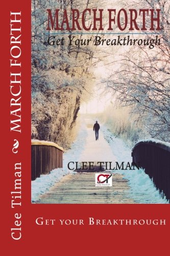 March Forth: Get your Breakthrough: Clee Tilman