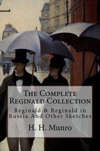 The Complete Reginald Collection: Reginald & Reginald: H H Munro,