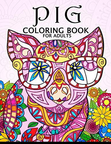 9781986048828: Pig Coloring Book for Adults: Cute Animal Stress-relief Coloring Book For Adults and Grown-ups