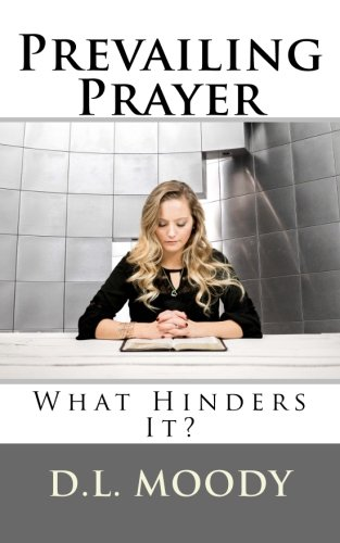 Prevailing Prayer: What Hinders It? (Pocket Editions): Moody, D. L.