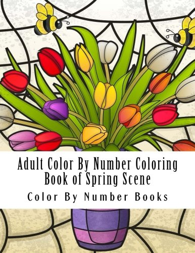 9781986054942 Adult Color By Number Coloring Book Of Spring Scenes