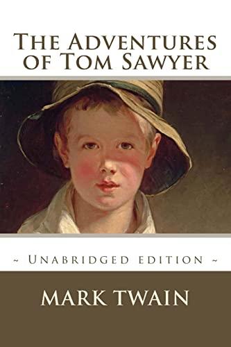 The Adventures of Tom Sawyer: Unabridged Edition: Mark Twain
