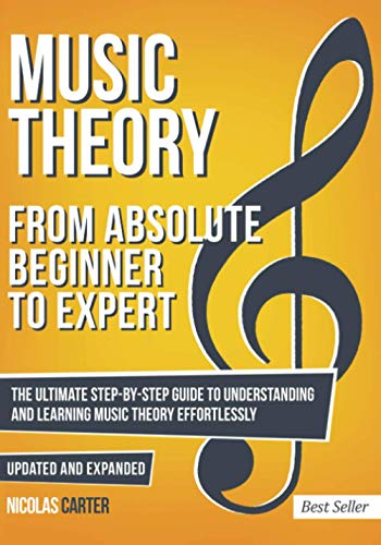 9781986061834: Music Theory: From Beginner to Expert - The Ultimate Step-By-Step Guide to Understanding and Learning Music Theory Effortlessly