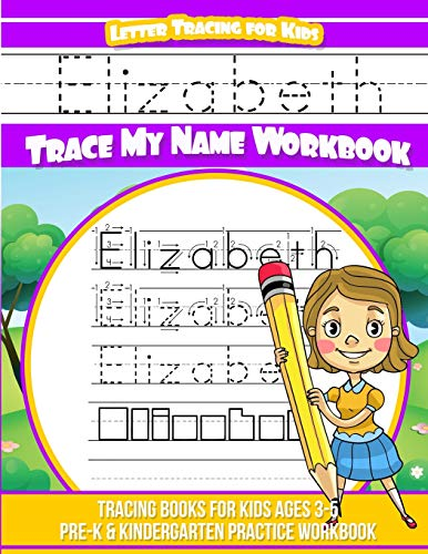 Elizabeth Letter Tracing for Kids Trace my Name Workbook: Tracing Books for Kids ages 3 - 5 Pre-K &...