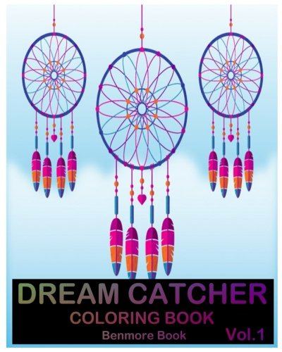 Dream Catcher Coloring Book: An Adults Coloring Book Stress Relieving Relaxation Dream Catcher(...