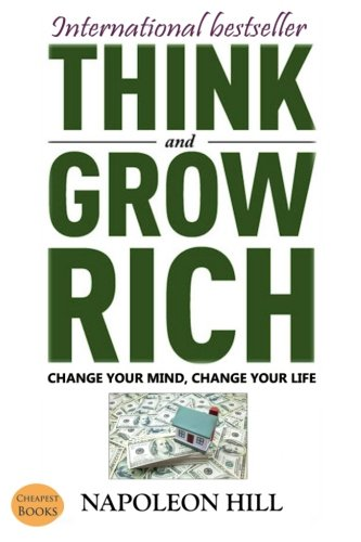 9781986120555: Think And Grow Rich: Change Your Mind, Change Your Life