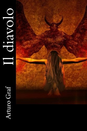 Il diavolo (Italian Edition): Arturo Graf