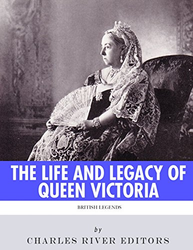 9781986128308: British Legends: The Life and Legacy of Queen Victoria
