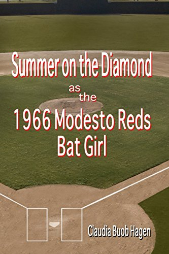 9781986129886: Summer on the Diamond as the 1966 Modesto Reds Bat Girl
