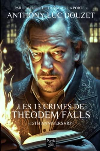 9781986134200: Les 13 crimes de Theodem Falls: Nouvelle edition