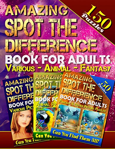 Amazing Spot the Difference Book For Adults: Various - Animal - Fantasy (150 Puzzles): Amazing ...