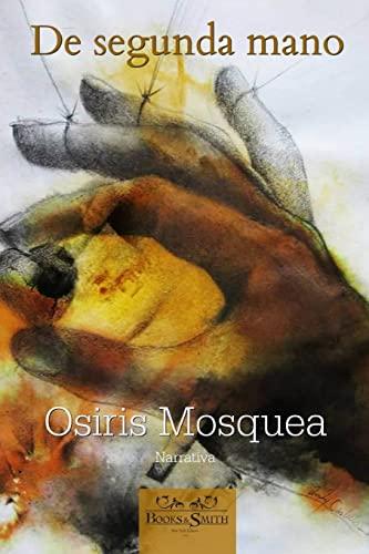 De segunda mano (Spanish Edition): Mosquea, Osiris