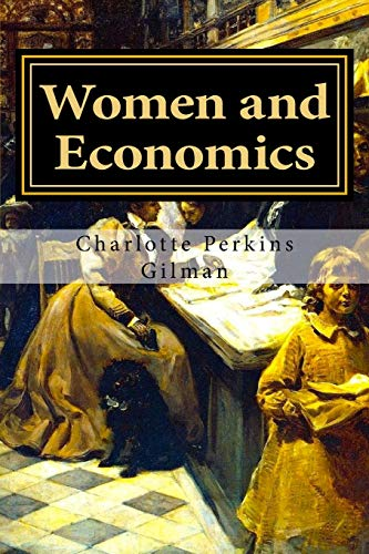 9781986243872: Women and Economics: A Study of the Economic Relation Between Men and Women as a Factor in Social Evolution