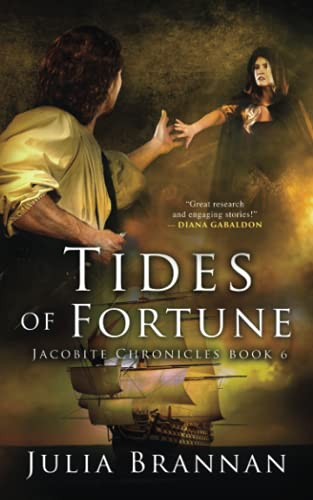 Tides of Fortune (Jacobite Chronicles) (Volume 6): Julia Brannan