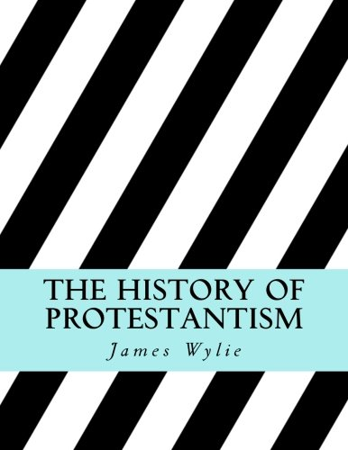 9781986320719: The History of Protestantism: Volume 1