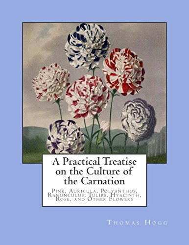 A Practical Treatise on the Culture of: Hogg, Thomas