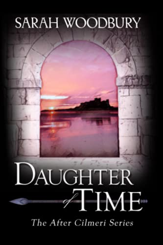Daughter of Time (The After Cilmeri Series): Sarah Woodbury