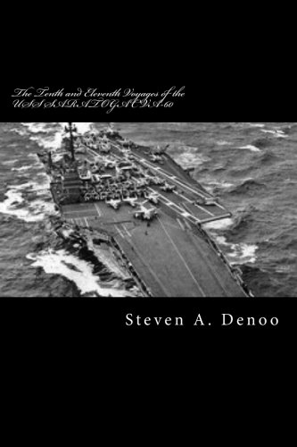 The Tenth and Eleventh Voyages of the USS SARATOGA CVA-60: Adventures of a Spectator: Steven A ...
