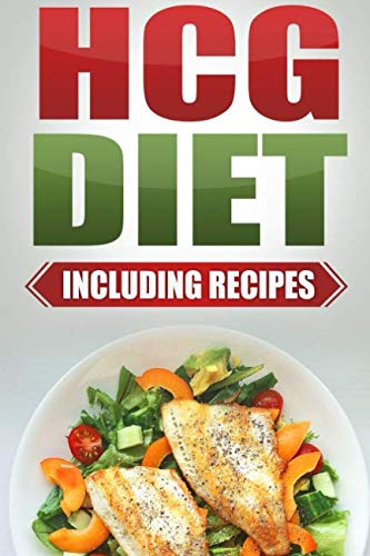 9781986471367: HCG Diet: Step by Step Weight Loss Guide with Recipes Included: 4 weeks to losing 20 pounds!