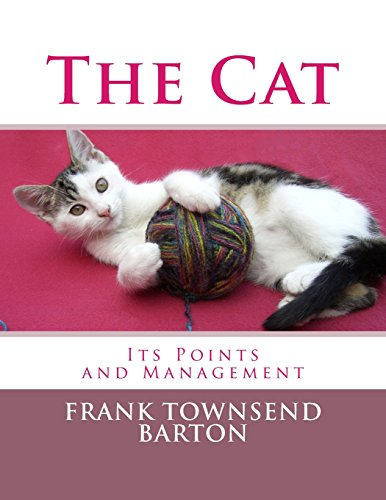The Cat: Its Points and Management: Barton, Frank Townsend