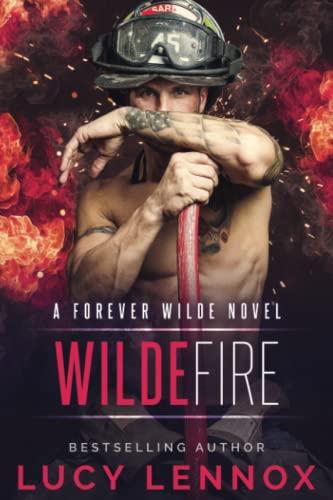 Wilde Fire: A Forever Wilde Novel (Volume 3): Lucy Lennox
