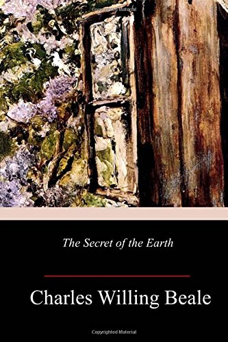 The Secret of the Earth: Beale, Charles Willing