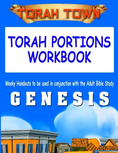 Torah Town Torah Portions Workbook GENESIS: Torah Town Torah Portions Workbook GENESIS (Volume 1): ...