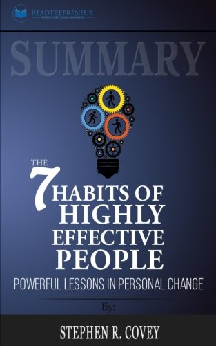 Summary: The 7 Habits of Highly Effective People: Powerful Lessons in Personal Change: ...