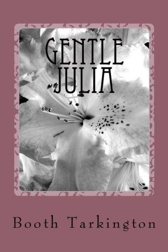 Gentle Julia: Booth Tarkington