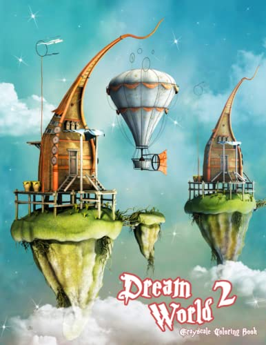 9781986667289: Dream World 2 Grayscale Coloring Book: A ...