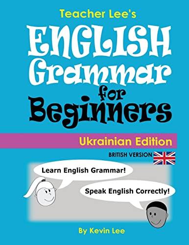 9781986691352: Teacher Lee's English Grammar For Beginners (Ukrainian Edition) British Version