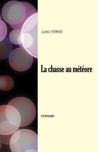 La chasse au météore: Verne, Jules