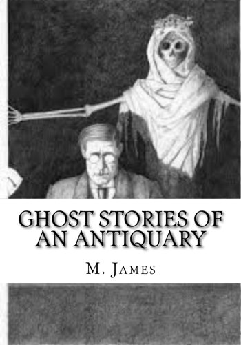 Ghost Stories of an Antiquary: James, M. R.