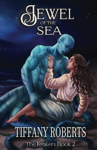 Jewel of the Sea (The Kraken) (Volume 2): Tiffany Roberts