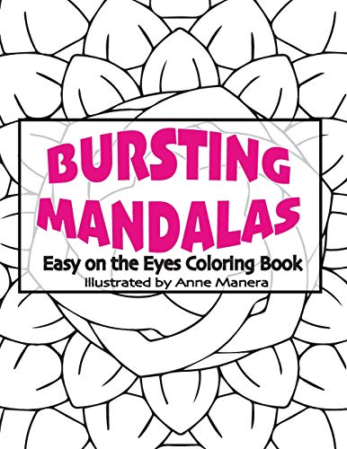 Bursting Mandalas Easy on the Eyes Coloring Book: Anne Manera
