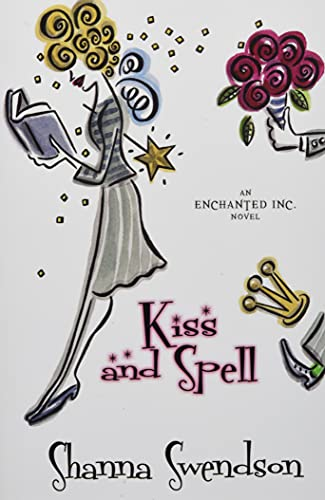 9781986978866: Kiss and Spell (Enchanted, Inc) (Volume 7)